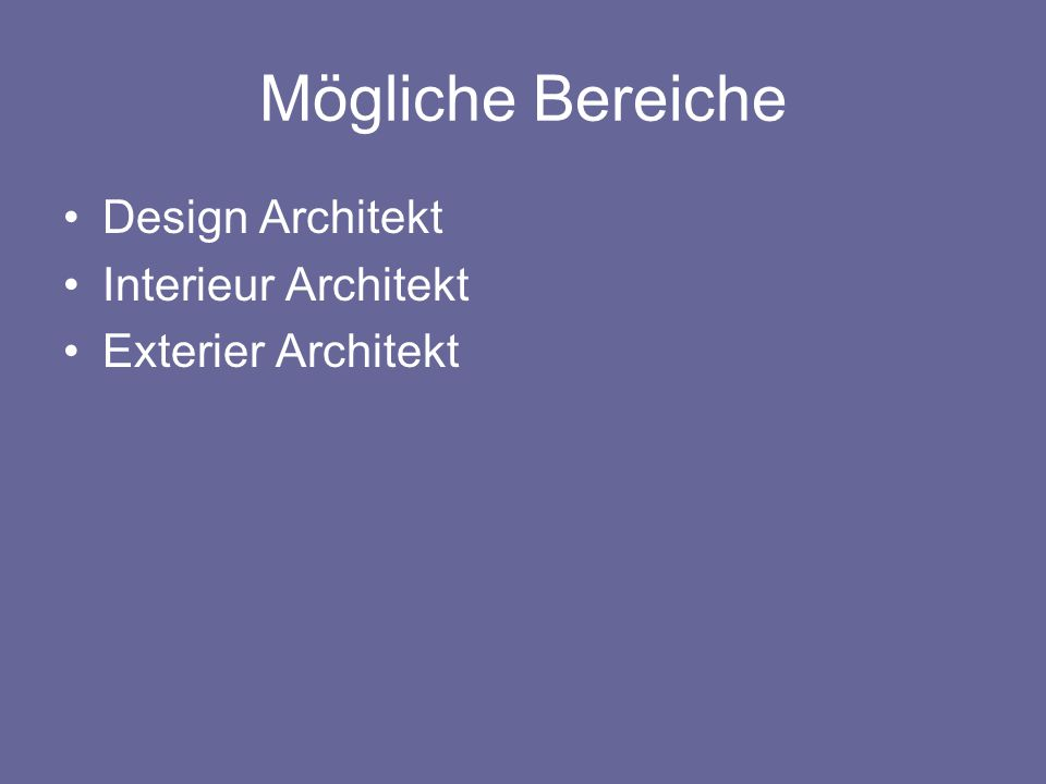 Mögliche Bereiche Design Architekt Interieur Architekt Exterier Architekt