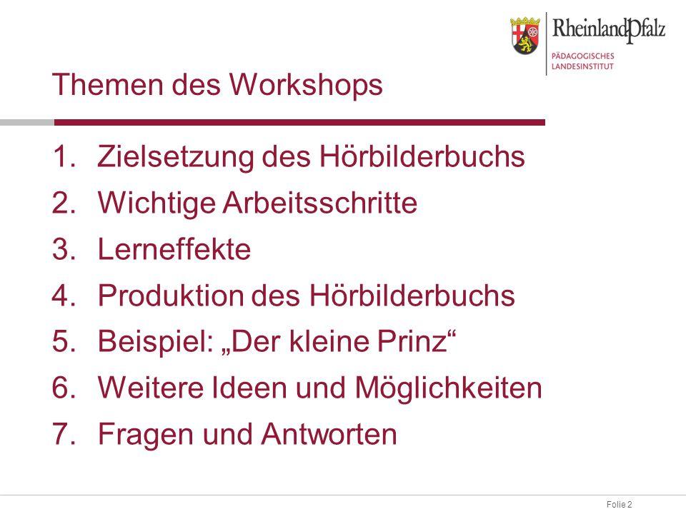 """Folie 2 Themen des Workshops 1.Zielsetzung des Hörbilderbuchs 2.Wichtige Arbeitsschritte 3.Lerneffekte 4.Produktion des Hörbilderbuchs 5.Beispiel: """"De"""