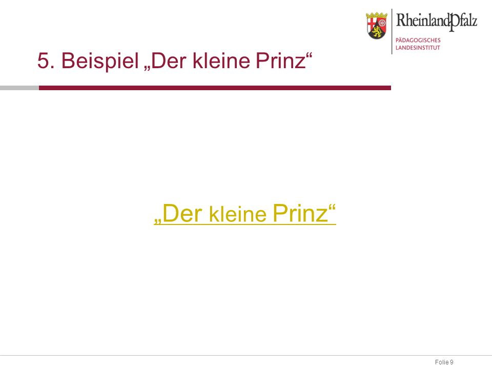 """Folie 9 5. Beispiel """"Der kleine Prinz"""" """"Der kleine Prinz"""""""