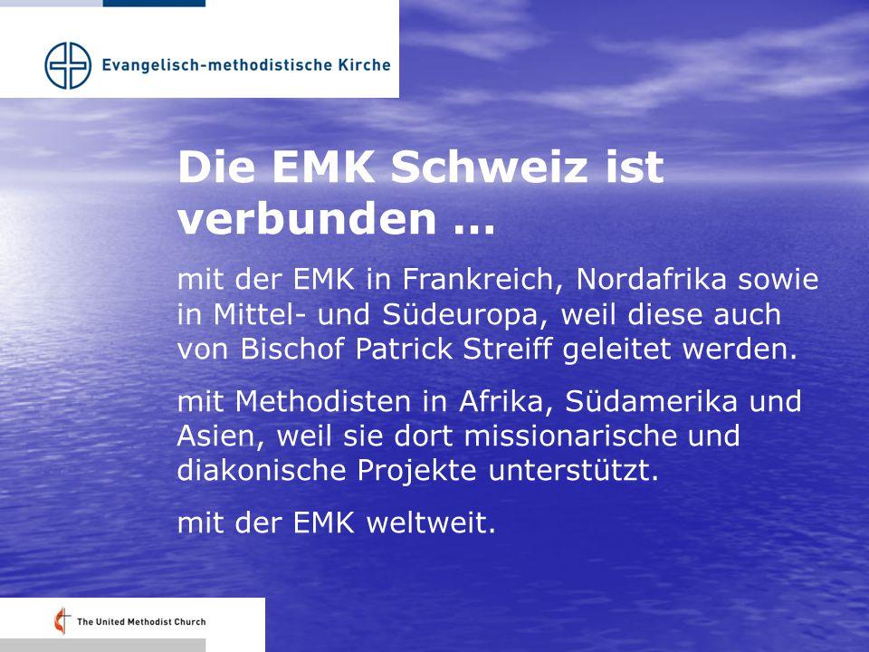 Die EMK Schweiz ist verbunden … mit der EMK in Frankreich, Nordafrika sowie in Mittel- und Südeuropa, weil diese auch von Bischof Patrick Streiff geleitet werden.