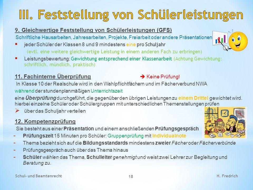 9. Gleichwertige Feststellung von Schülerleistungen (GFS) Schriftliche Hausarbeiten, Jahresarbeiten, Projekte, Freiarbeit oder andere Präsentationen.