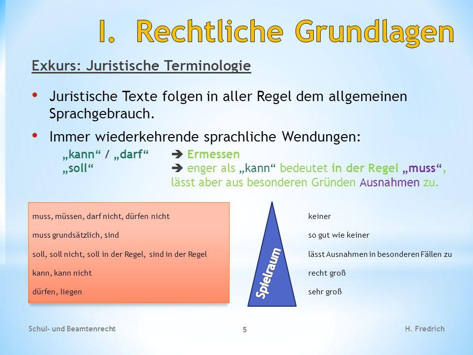"""Exkurs: Juristische Terminologie Juristische Texte folgen in aller Regel dem allgemeinen Sprachgebrauch. Immer wiederkehrende sprachliche Wendungen: """""""