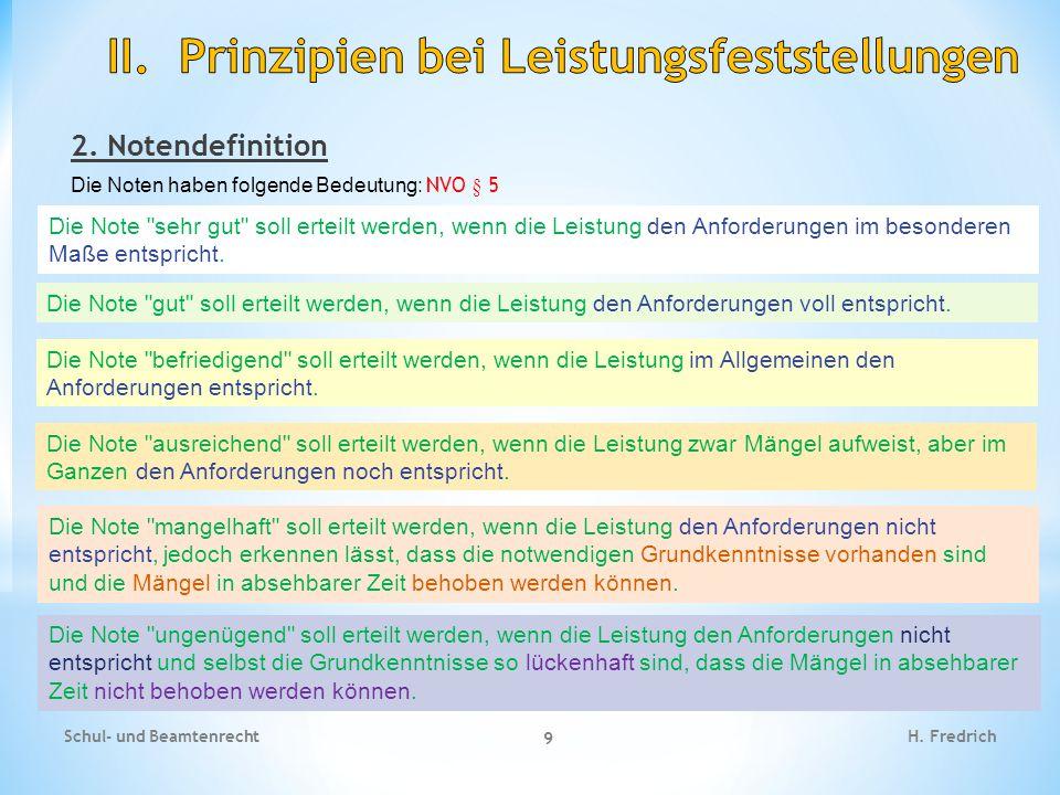 2. Notendefinition Die Noten haben folgende Bedeutung: NVO § 5 Schul- und Beamtenrecht 9 H. Fredrich Die Note
