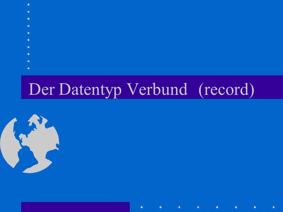 Der Datentyp Verbund(record)