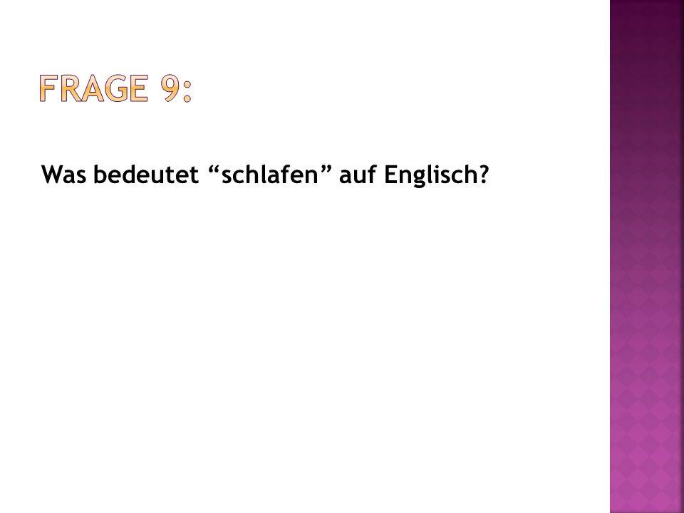 Was bedeutet schlafen auf Englisch?