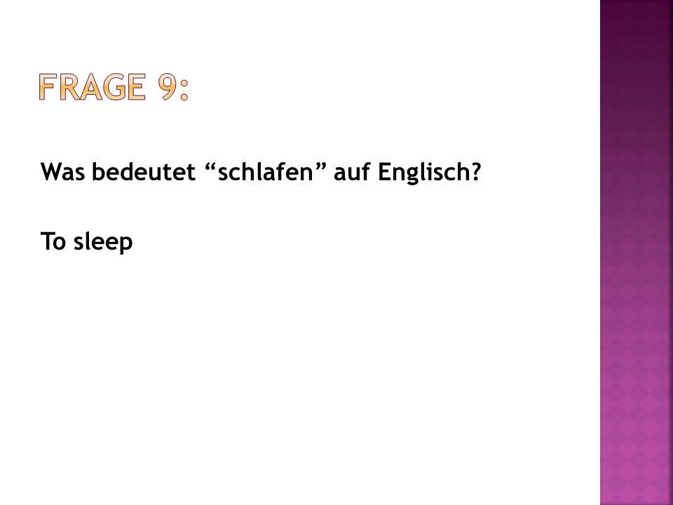 Was bedeutet schlafen auf Englisch? To sleep