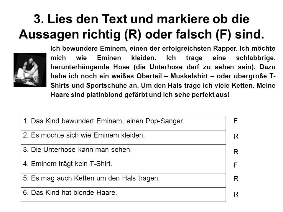 3.Lies den Text und markiere ob die Aussagen richtig (R) oder falsch (F) sind.
