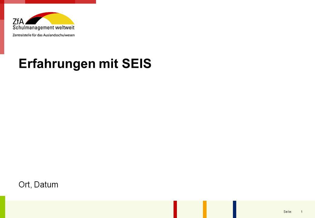 1 Seite: Erfahrungen mit SEIS Ort, Datum