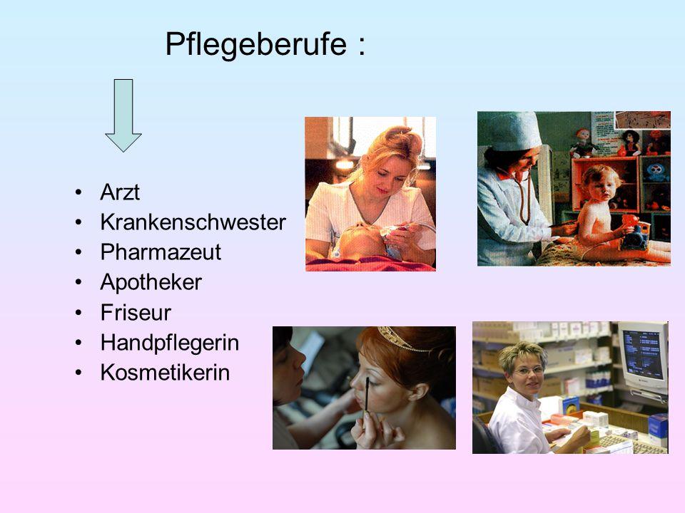 Pflegeberufe : Arzt Krankenschwester Pharmazeut Apotheker Friseur Handpflegerin Kosmetikerin