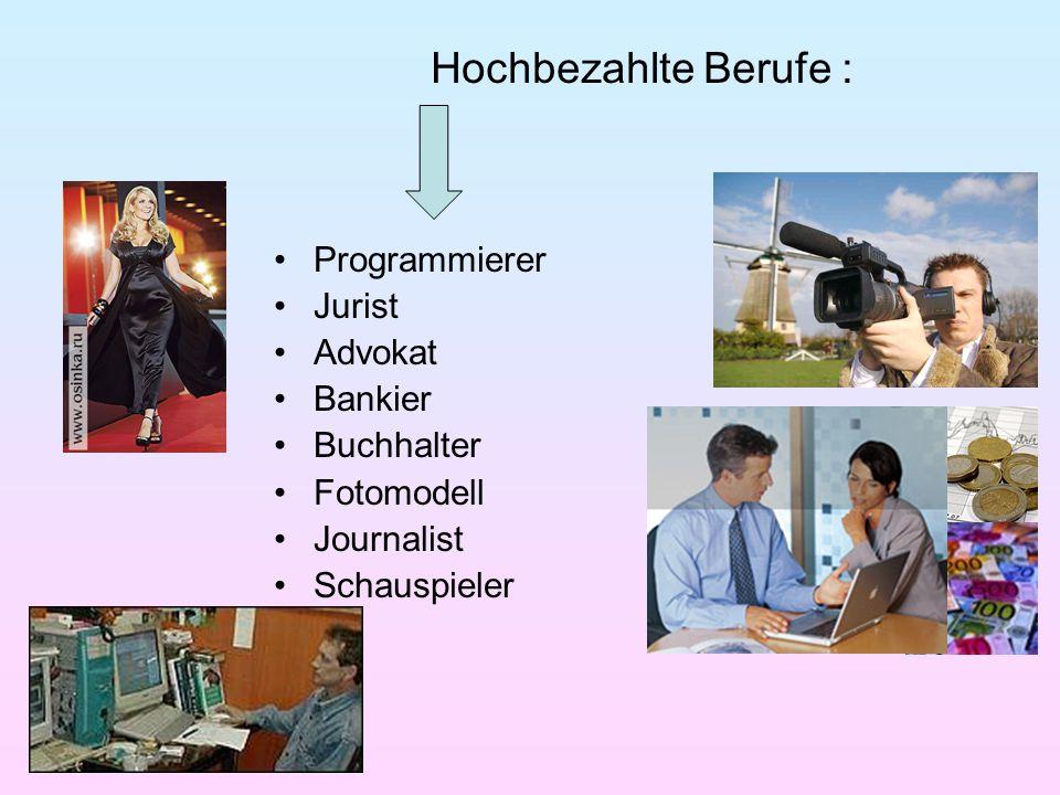 Hochbezahlte Berufe : Programmierer Jurist Advokat Bankier Buchhalter Fotomodell Journalist Schauspieler