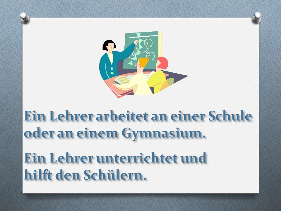Ein Lehrer arbeitet an einer Schule oder an einem Gymnasium.