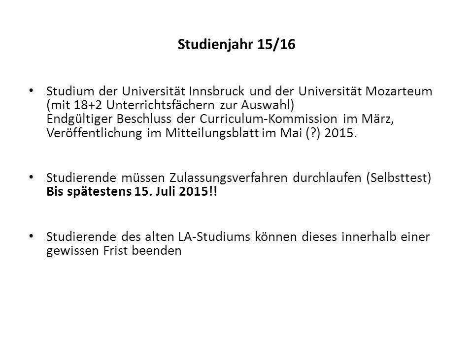 Kooperation mit Pädagogischen Hochschulen (KPH, PHT, PHV) und Universität Mozarteum (Standort Innsbruck) voraussichtlich ab 2016/17 Gemeinsam eingerichtetes Studium (auf der Basis des Curriculums für 15/16) ab 2016/17 geplant.