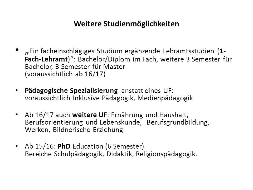 """Weitere Studienmöglichkeiten """" Ein facheinschlägiges Studium ergänzende Lehramtsstudien (1- Fach-Lehramt)"""": Bachelor/Diplom im Fach, weitere 3 Semeste"""