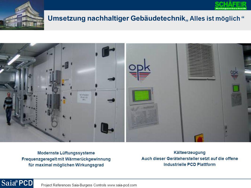 """Project References Saia-Burgess Controls www.saia-pcd.com Umsetzung nachhaltiger Gebäudetechnik """" Alles ist möglich """" Modernste Lüftungssysteme Freque"""
