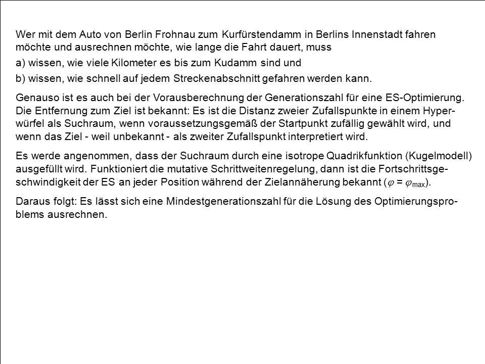 Wer mit dem Auto von Berlin Frohnau zum Kurfürstendamm in Berlins Innenstadt fahren möchte und ausrechnen möchte, wie lange die Fahrt dauert, muss a)