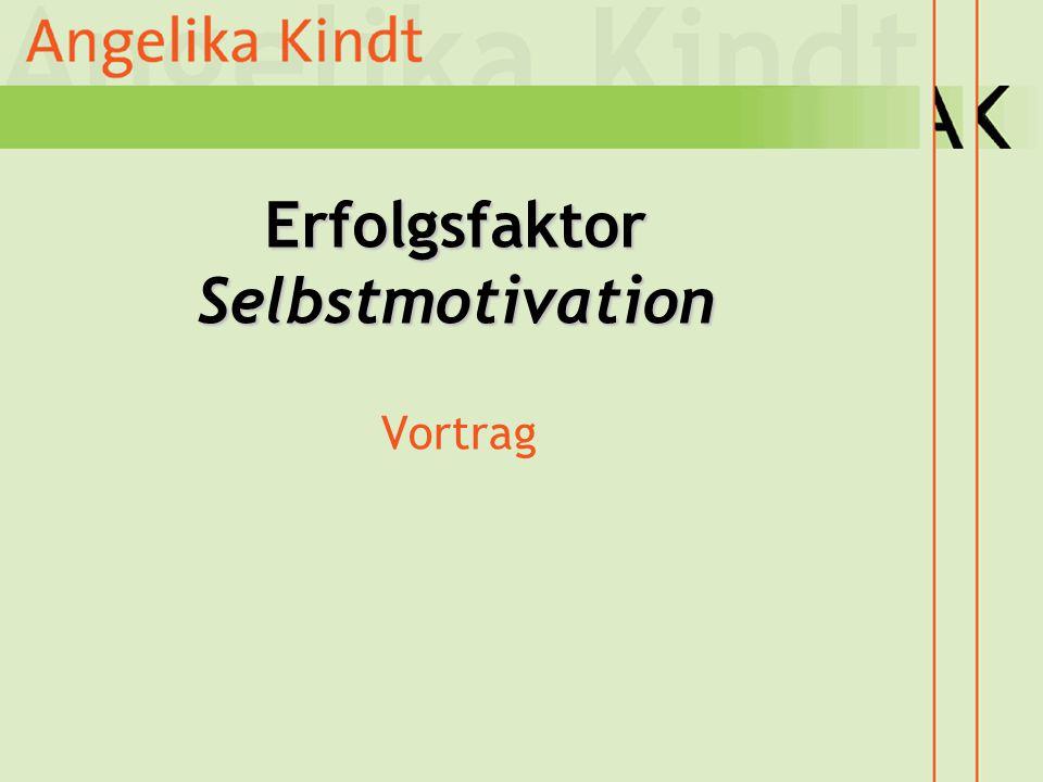 Erfolgsfaktor Selbstmotivation Vortrag