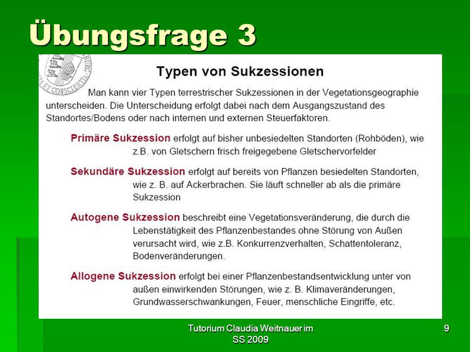Tutorium Claudia Weitnauer im SS 2009 9 Übungsfrage 3