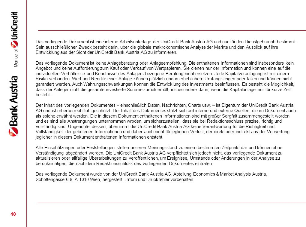40 Das vorliegende Dokument ist eine interne Arbeitsunterlage der UniCredit Bank Austria AG und nur für den Dienstgebrauch bestimmt. Sein ausschließli
