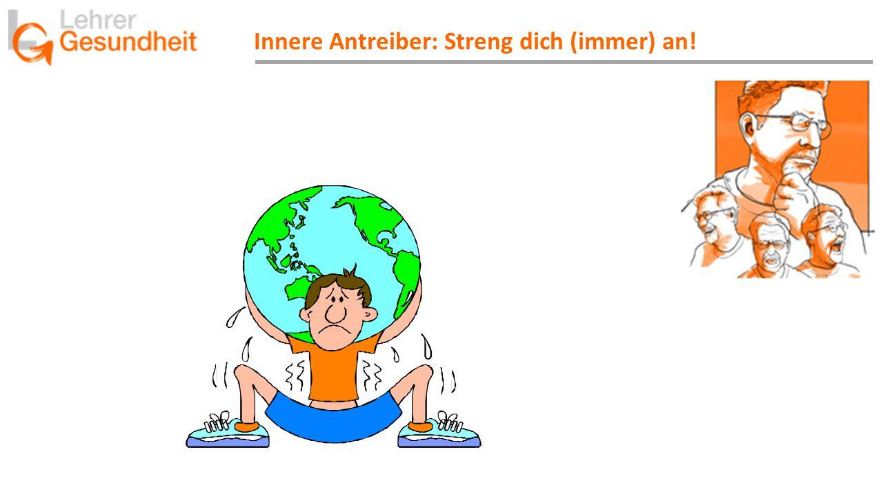 Innere Antreiber: Streng dich (immer) an!