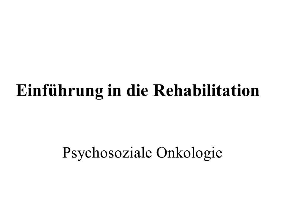 Einführung in die Rehabilitation Psychosoziale Onkologie