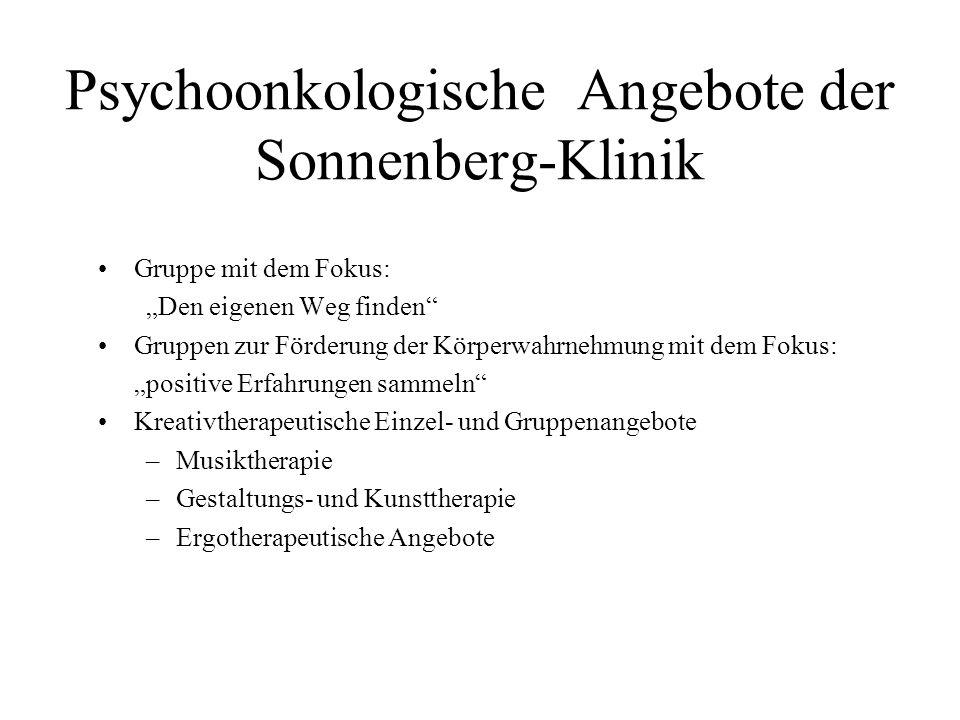 """Psychoonkologische Angebote der Sonnenberg-Klinik Gruppe mit dem Fokus: """"Den eigenen Weg finden"""" Gruppen zur Förderung der Körperwahrnehmung mit dem F"""