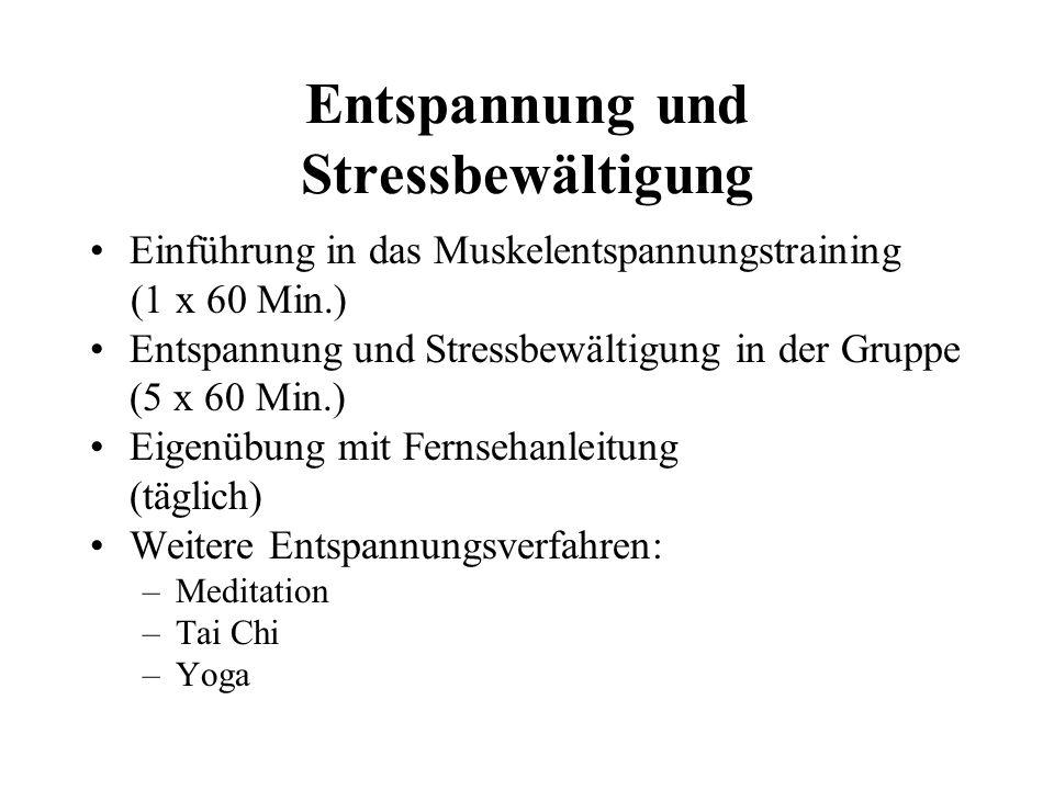 Entspannung und Stressbewältigung Einführung in das Muskelentspannungstraining (1 x 60 Min.) Entspannung und Stressbewältigung in der Gruppe (5 x 60 M
