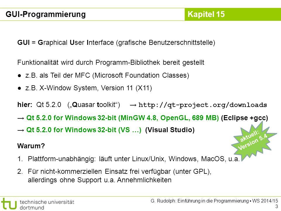 Kapitel 15 GUI = Graphical User Interface (grafische Benutzerschnittstelle) Funktionalität wird durch Programm-Bibliothek bereit gestellt ● z.B. als T