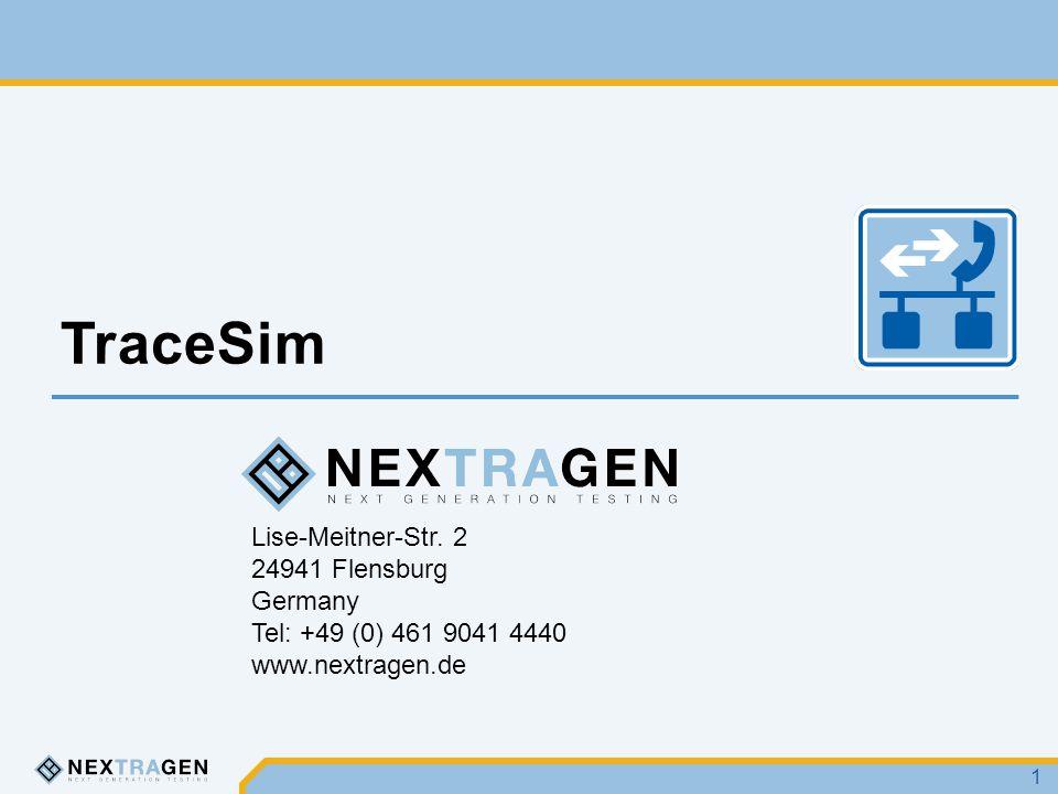 Lise-Meitner-Str. 2 24941 Flensburg Germany Tel: +49 (0) 461 9041 4440 www.nextragen.de TraceSim 1