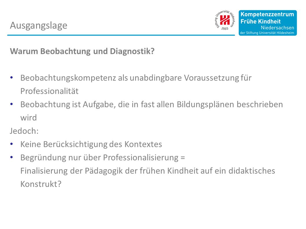 Warum Beobachtung und Diagnostik.
