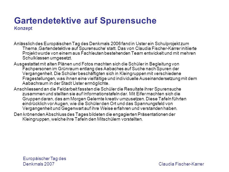 Claudia Fischer-Karrer Gartendetektive auf Spurensuche Arbeit mit den Schülern Feldarbeit Europäischer Tag des Denkmals 2007