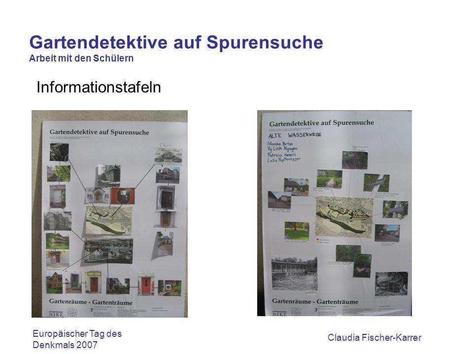 Claudia Fischer-Karrer Gartendetektive auf Spurensuche Arbeit mit den Schülern Vorstellen der Informations- Tafeln vor Publikum Europäischer Tag des Denkmals 2007