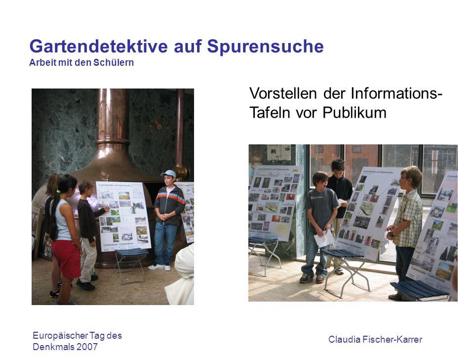 Claudia Fischer-Karrer Gartendetektive auf Spurensuche Nach Abschluss des Projektes entstand Kurzdokumentation, die in Form eines Fotobuchs vorliegt Beispiel Seite 2/3 Europäischer Tag des Denkmals 2007
