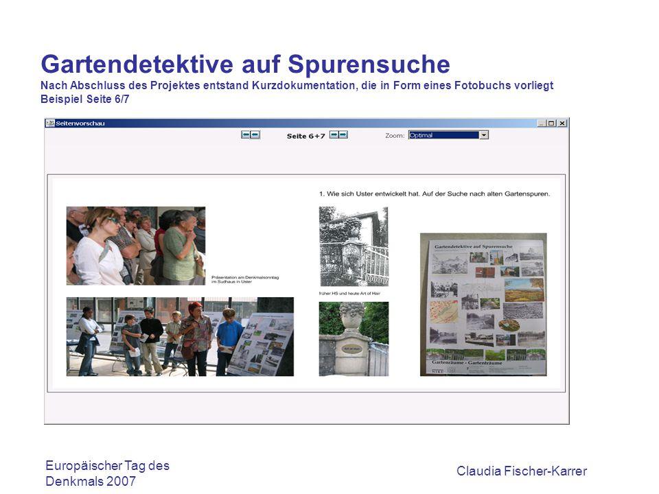 Claudia Fischer-Karrer Gartendetektive auf Spurensuche Nach Abschluss des Projektes entstand Kurzdokumentation, die in Form eines Fotobuchs vorliegt Beispiel Seite 10/11 Europäischer Tag des Denkmals 2007