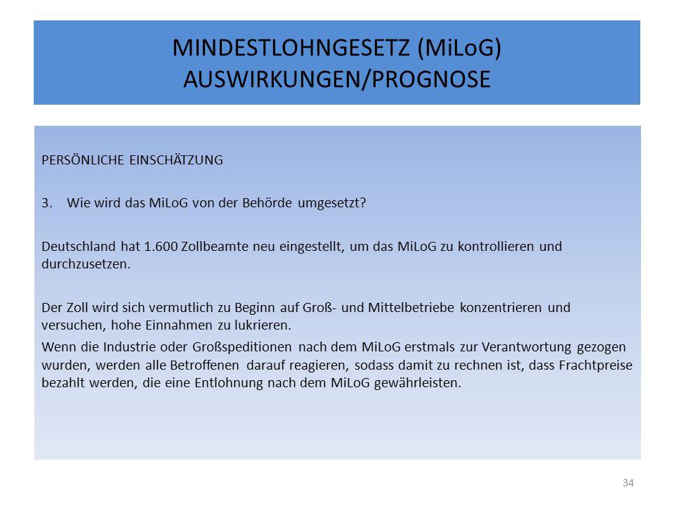 MINDESTLOHNGESETZ (MiLoG) AUSWIRKUNGEN/PROGNOSE PERSÖNLICHE EINSCHÄTZUNG 3.Wie wird das MiLoG von der Behörde umgesetzt.