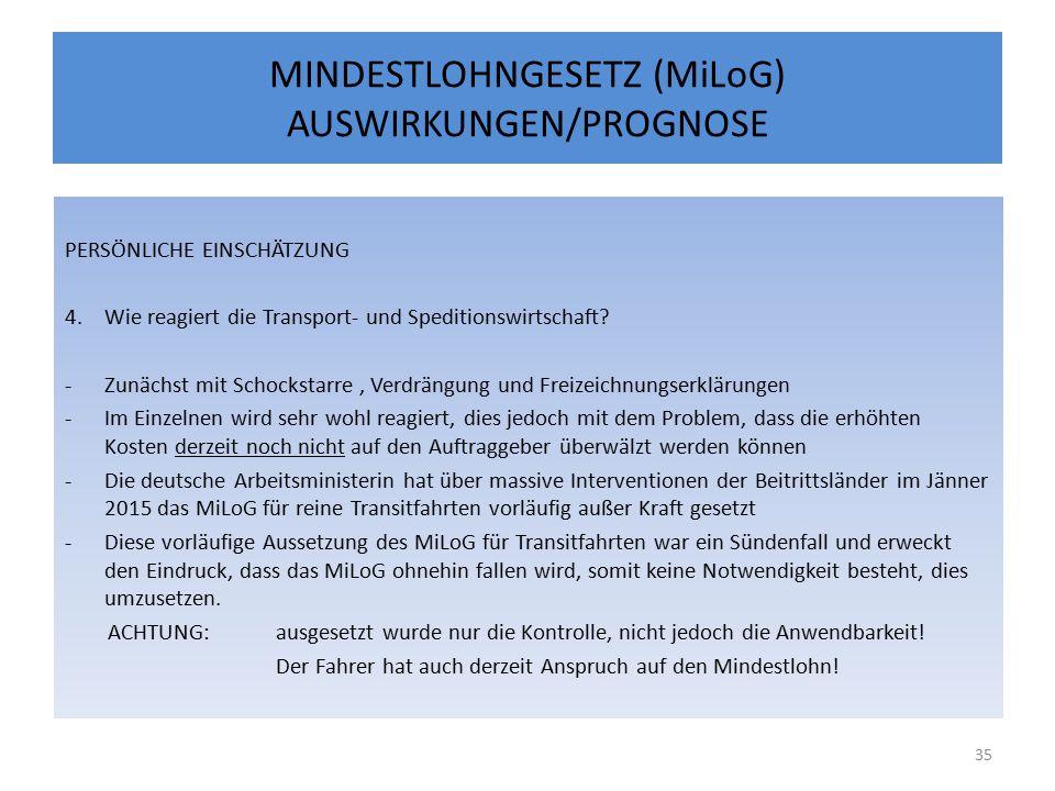 MINDESTLOHNGESETZ (MiLoG) AUSWIRKUNGEN/PROGNOSE PERSÖNLICHE EINSCHÄTZUNG 4.Wie reagiert die Transport- und Speditionswirtschaft.