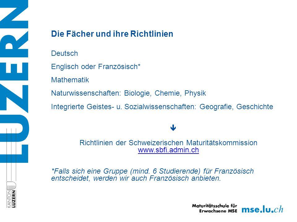 Die Fächer und ihre Richtlinien Deutsch Englisch oder Französisch* Mathematik Naturwissenschaften: Biologie, Chemie, Physik Integrierte Geistes- u.