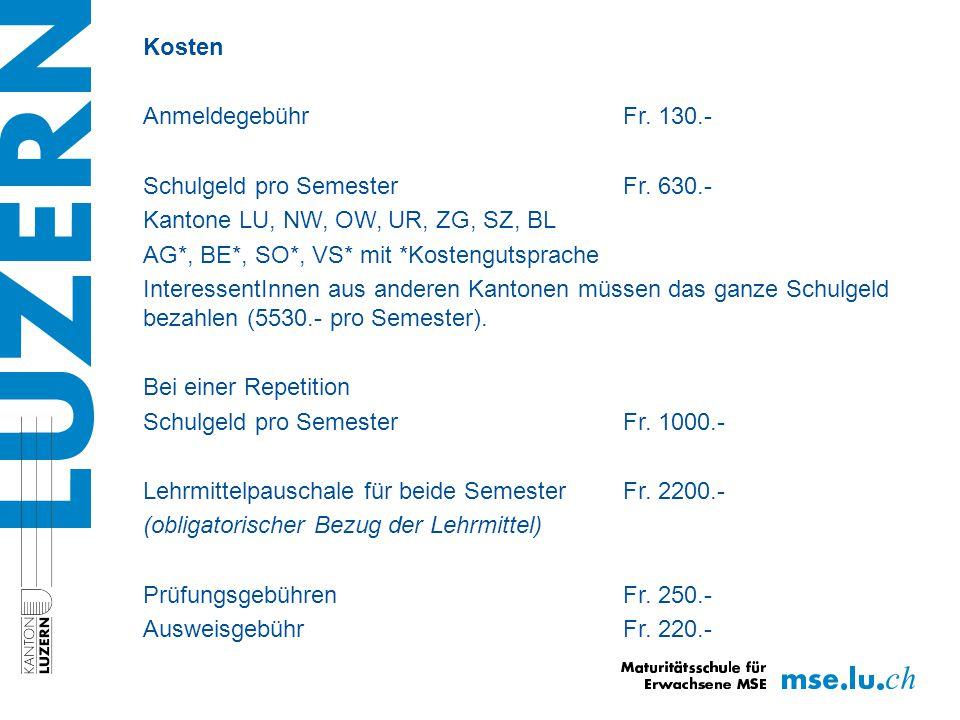 Kosten Anmeldegebühr Fr. 130.- Schulgeld pro SemesterFr.
