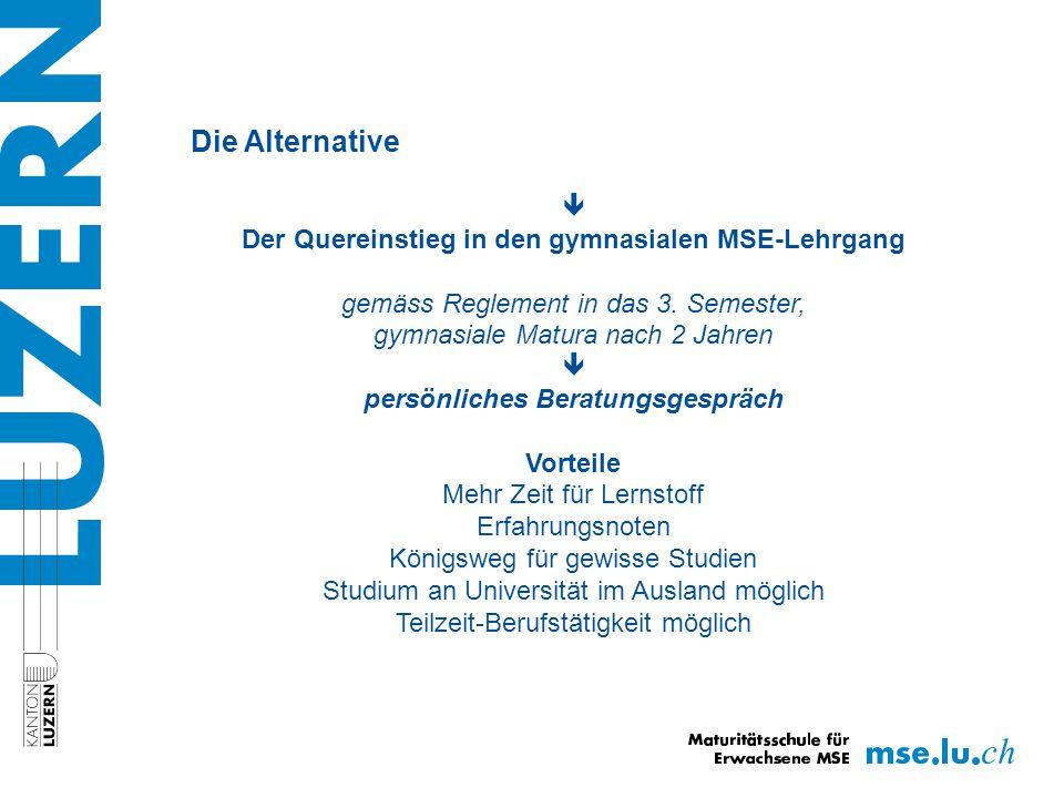 Die Alternative  Der Quereinstieg in den gymnasialen MSE-Lehrgang gemäss Reglement in das 3.