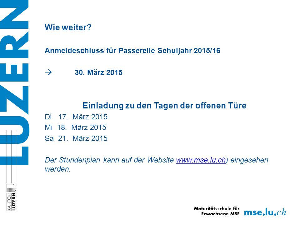 Wie weiter. Anmeldeschluss für Passerelle Schuljahr 2015/16  30.