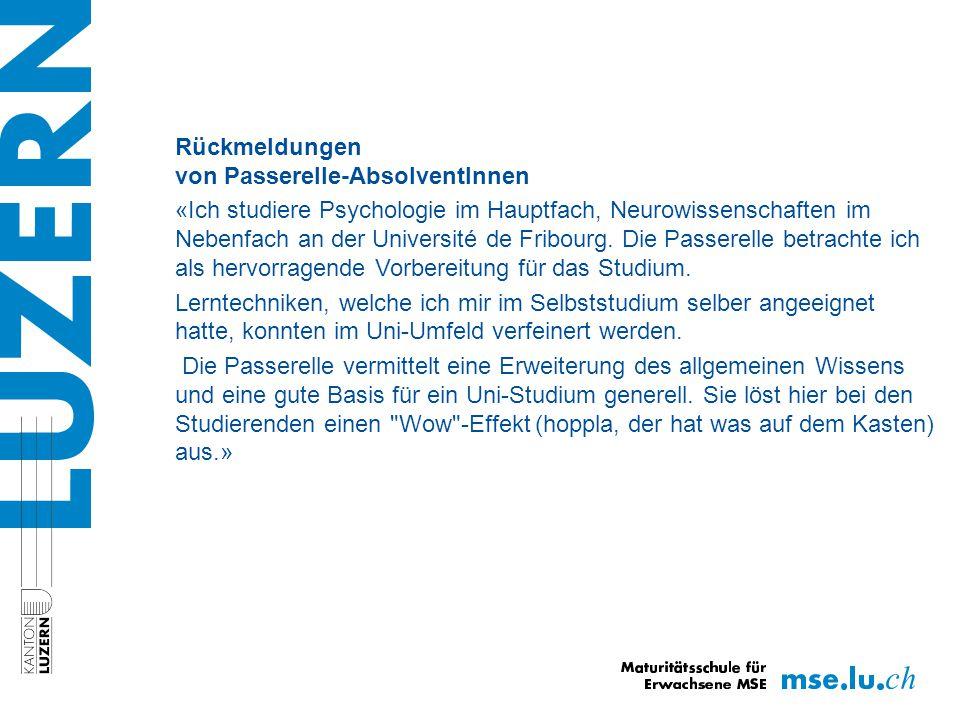 Rückmeldungen von Passerelle-AbsolventInnen «Ich studiere Psychologie im Hauptfach, Neurowissenschaften im Nebenfach an der Université de Fribourg.