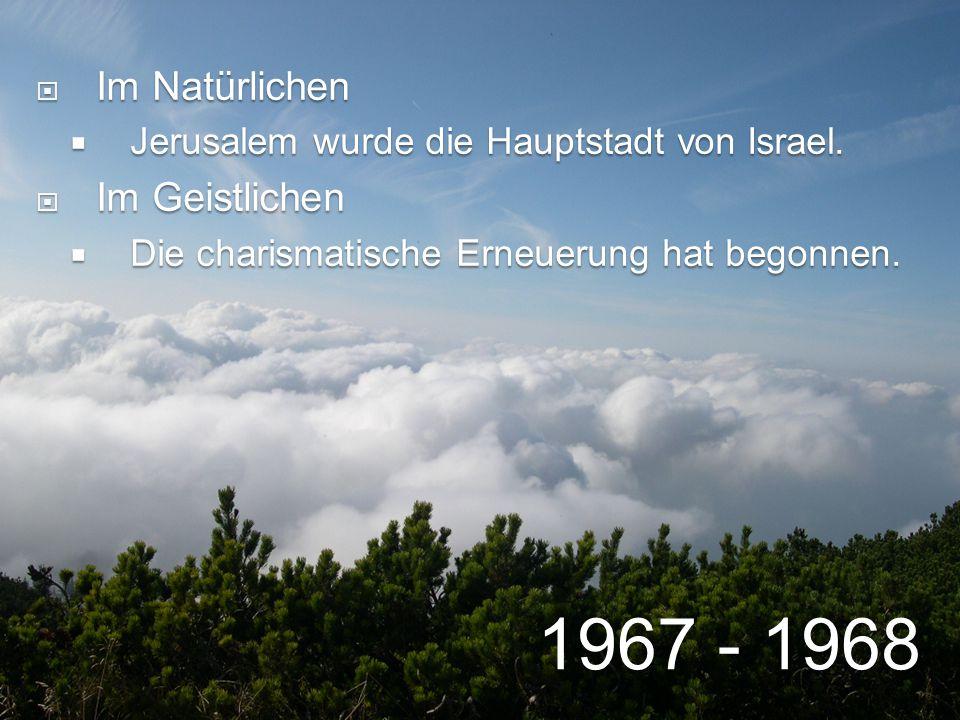  Im Natürlichen  Jerusalem wurde die Hauptstadt von Israel.