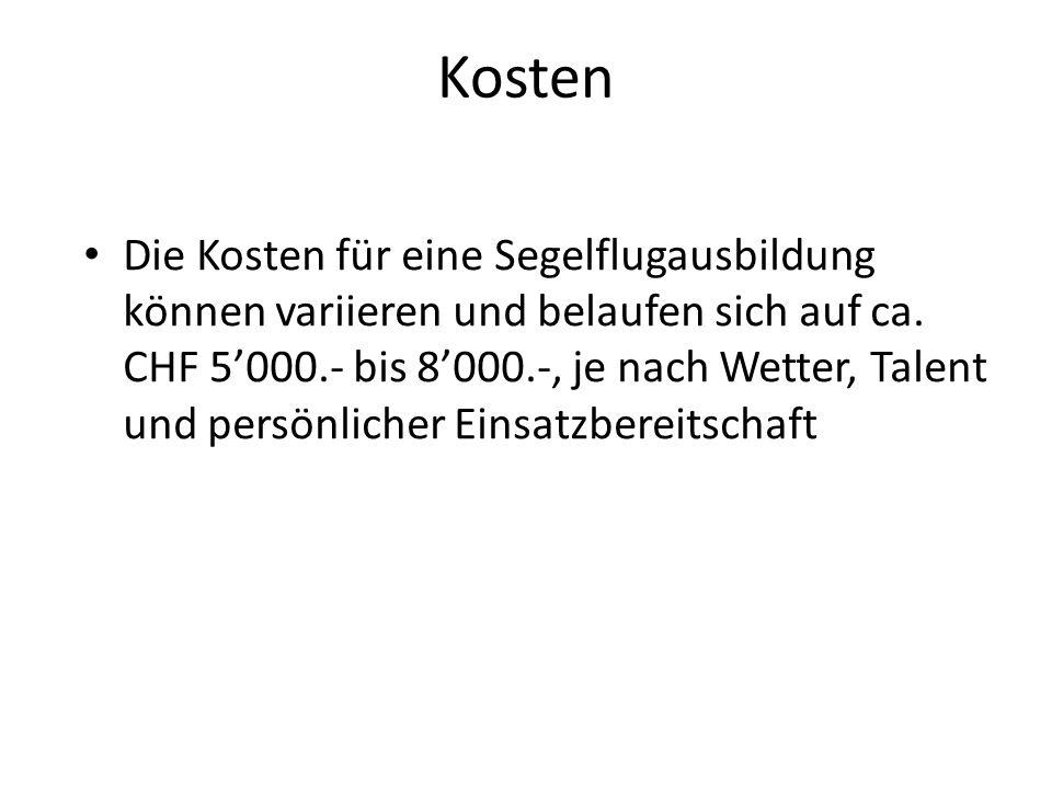 Die Kosten für eine Segelflugausbildung können variieren und belaufen sich auf ca. CHF 5'000.- bis 8'000.-, je nach Wetter, Talent und persönlicher Ei