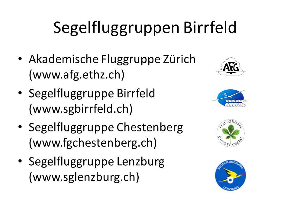 Segelfluggruppen Birrfeld Akademische Fluggruppe Zürich (www.afg.ethz.ch) Segelfluggruppe Birrfeld (www.sgbirrfeld.ch) Segelfluggruppe Chestenberg (ww