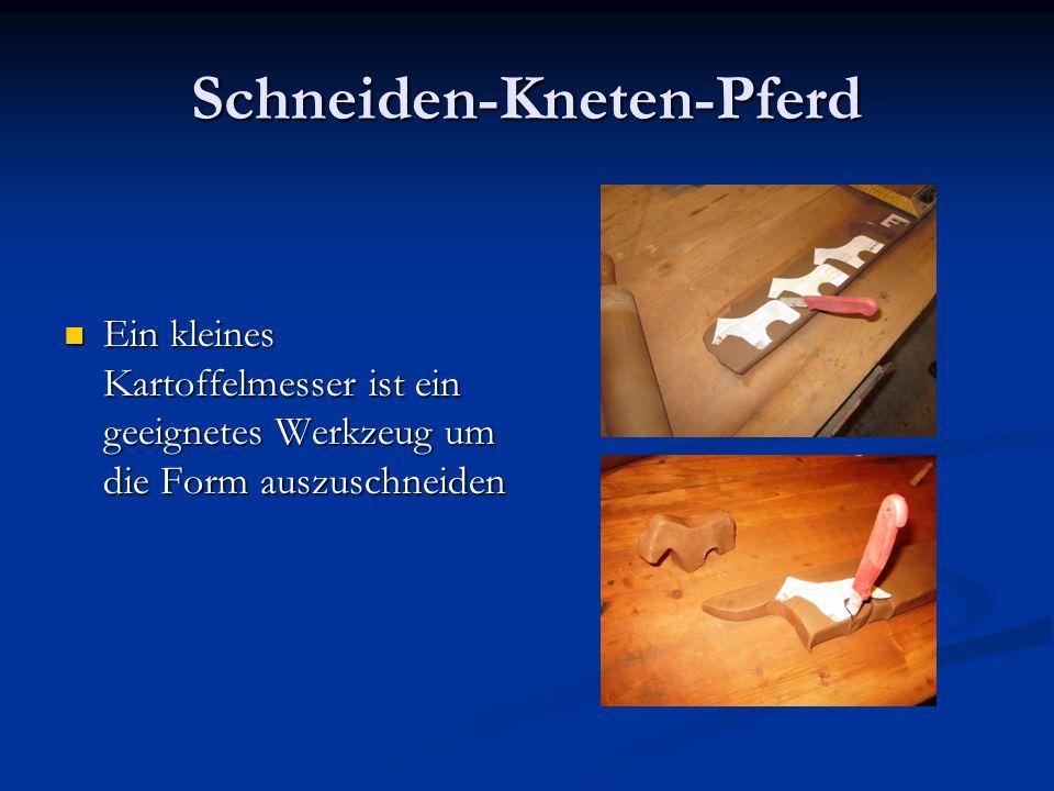 Schneiden-Kneten-Pferd Ein kleines Kartoffelmesser ist ein geeignetes Werkzeug um die Form auszuschneiden Ein kleines Kartoffelmesser ist ein geeignet