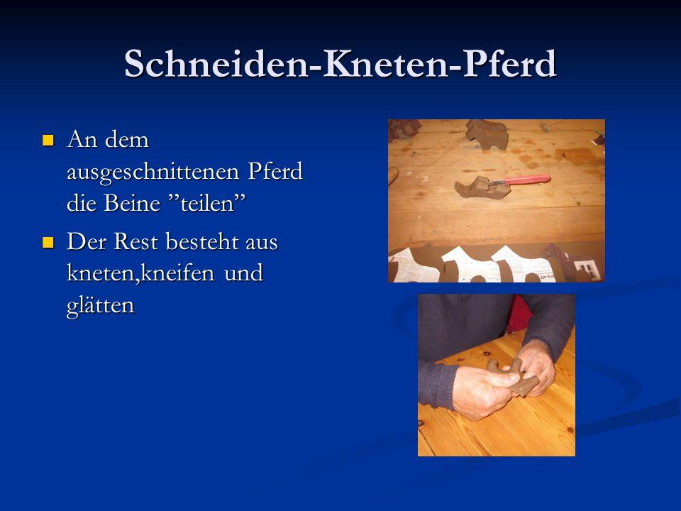 """Schneiden-Kneten-Pferd An dem ausgeschnittenen Pferd die Beine """"teilen"""" An dem ausgeschnittenen Pferd die Beine """"teilen"""" Der Rest besteht aus kneten,k"""