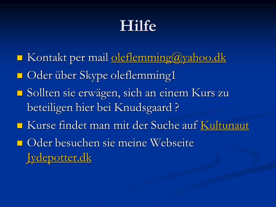 Hilfe Kontakt per mail oleflemming@yahoo.dk Kontakt per mail oleflemming@yahoo.dkoleflemming@yahoo.dk Oder über Skype oleflemming1 Oder über Skype ole