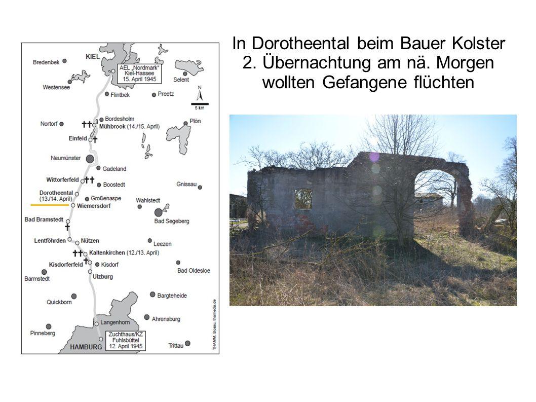 In Dorotheental beim Bauer Kolster 2. Übernachtung am nä. Morgen wollten Gefangene flüchten