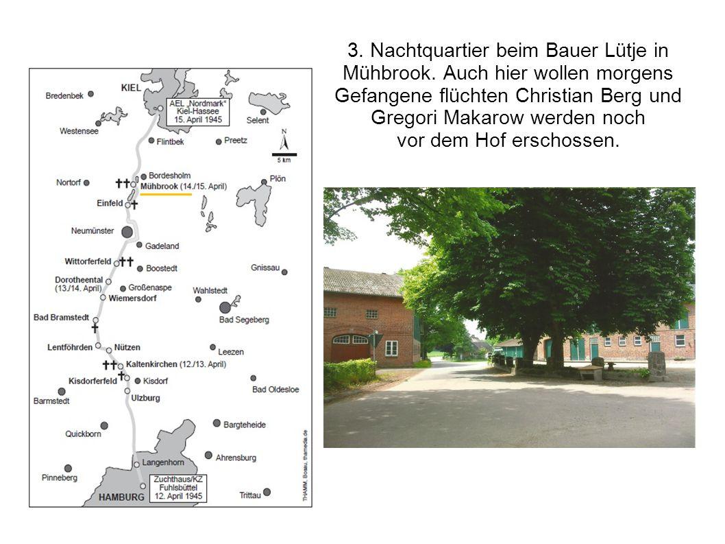 3. Nachtquartier beim Bauer Lütje in Mühbrook. Auch hier wollen morgens Gefangene flüchten Christian Berg und Gregori Makarow werden noch vor dem Hof