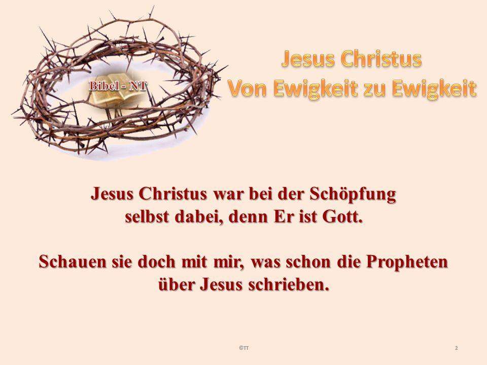 2©TT Jesus Christus war bei der Schöpfung selbst dabei, denn Er ist Gott.