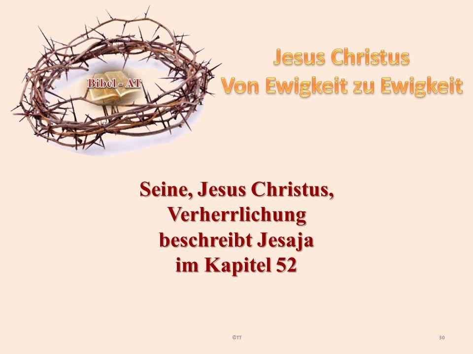 30©TT Seine, Jesus Christus, Verherrlichung beschreibt Jesaja im Kapitel 52